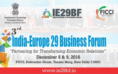 3rd India-Europe 29 Business Forum – December 8 & 9, 2016